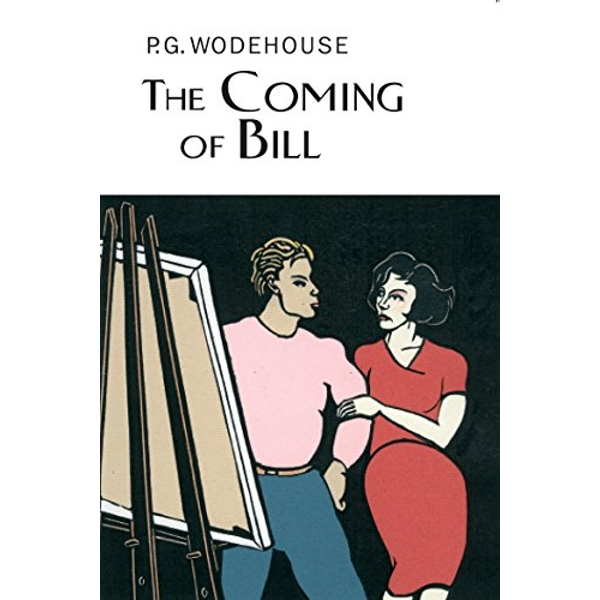 The Coming Of Bill by P. G. Wodehouse (Hardback, 2005)