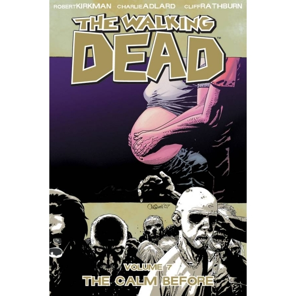 The Walking Dead Volume 7 - The Calm Before