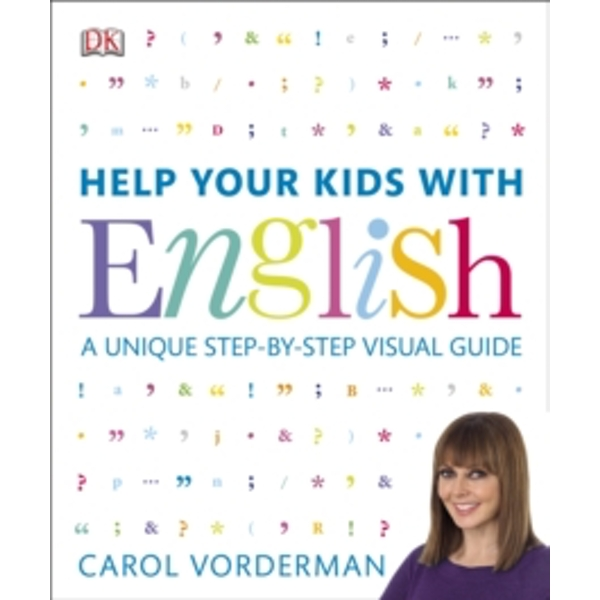 Help Your Kids with English : A Unique Step-by-Step Visual Guide