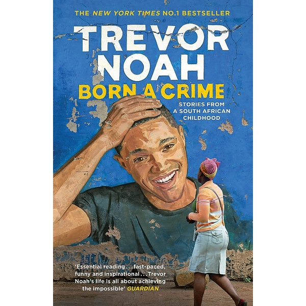 Born A Crime: Stories from a South African Childhood Paperback - 21 Sept. 2017