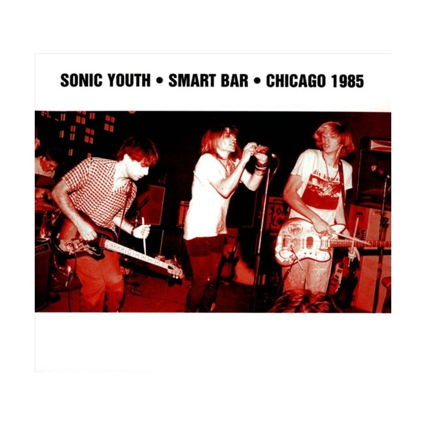 Sonic Youth - Smart Bar Chicago 1985 CD