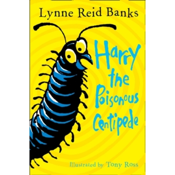 Harry the Poisonous Centipede : A Story to Make You Squirm