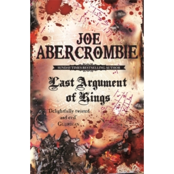Last Argument Of Kings : The First Law: Book Three