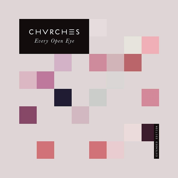 Chvrches - Every Open Eye - Extended Edition CD