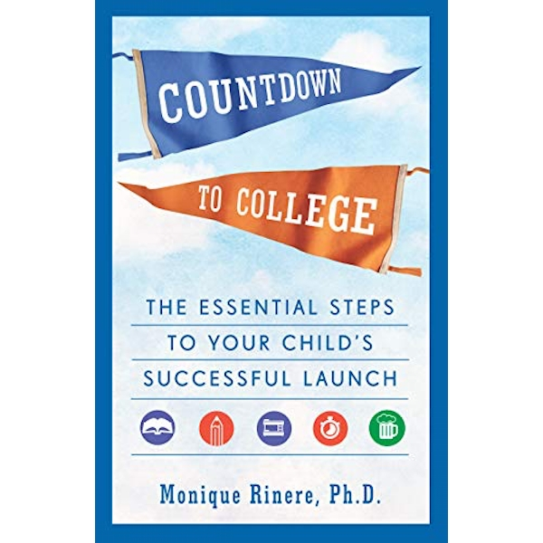 Countdown to College The Essential Steps to Your Child's Successful Launch Paperback / softback 2019