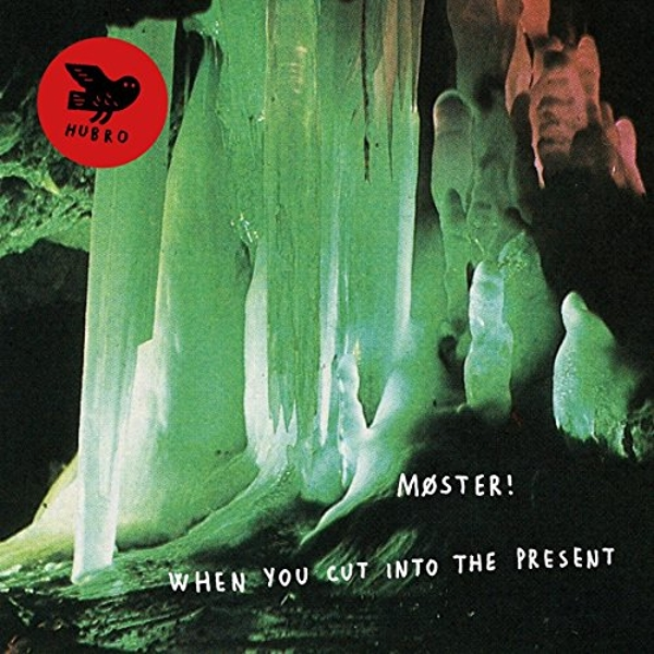 Moster! - When You Cut Into the Present (180g) Vinyl