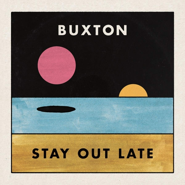 Buxton - Stay Out Late Vinyl
