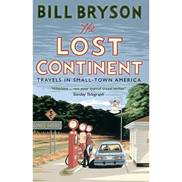 The Lost Continent: Travels in Small-Town America by Bill Bryson (Paperback, 2015)