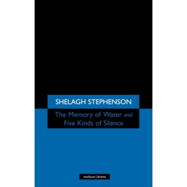 The Memory of Water/ Five Kinds of Silence by Shelagh Stephenson (Paperback, 1997)