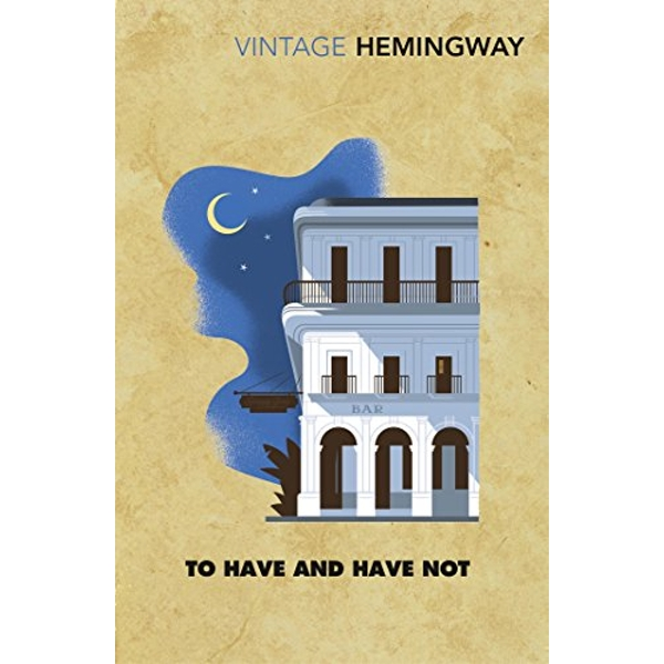 To Have and Have Not by Ernest Hemingway (Paperback, 2017)