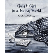 Quiet Girl in a Noisy World: An Introvert's Story by Debbie Tung (Paperback, 2017)
