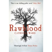 Rawblood by Catriona Ward (Paperback, 2016)