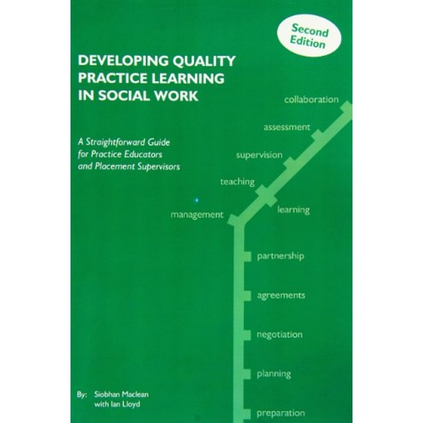 Developing Quality Practice Learning in Social Work  2013 Spiral bound