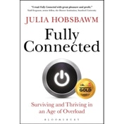 Fully Connected: Surviving and Thriving in an Age of Overload by Julia Hobsbawm (Hardback, 2017)