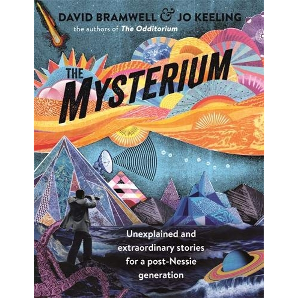 The Mysterium Unexplained and extraordinary stories for a post-Nessie generation Paperback / softback 2018
