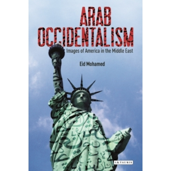 Arab Occidentalism : Images of America in the Middle East : 146