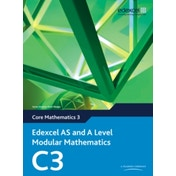 Edexcel AS and A Level Modular Mathematics Core Mathematics 3 C3 by Keith Pledger (Mixed media product, 2008)