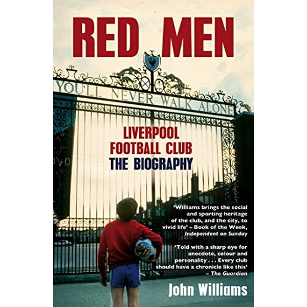 Red Men: Liverpool Football Club - The Biography by John Williams (Paperback, 2011)