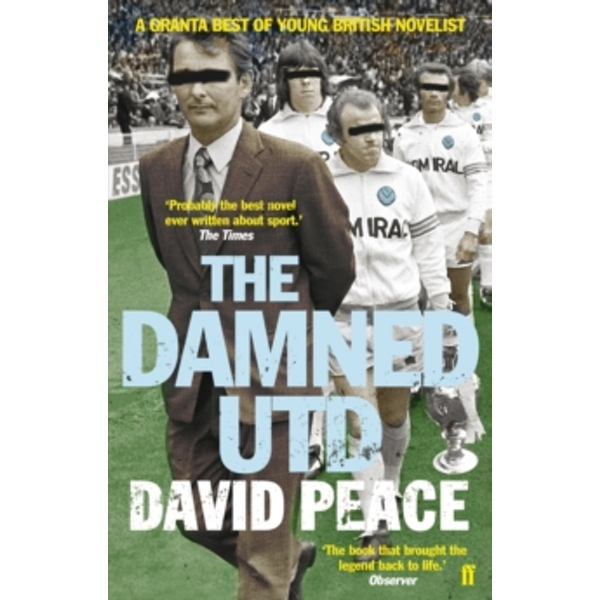 The Damned Utd by David Peace (Paperback, 2007)