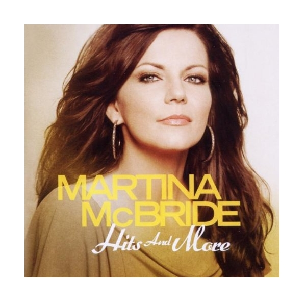 Martina McBride - Hits And More CD