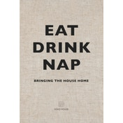 Eat, Drink, Nap: Bringing the House Home by Soho House (Hardback, 2014)