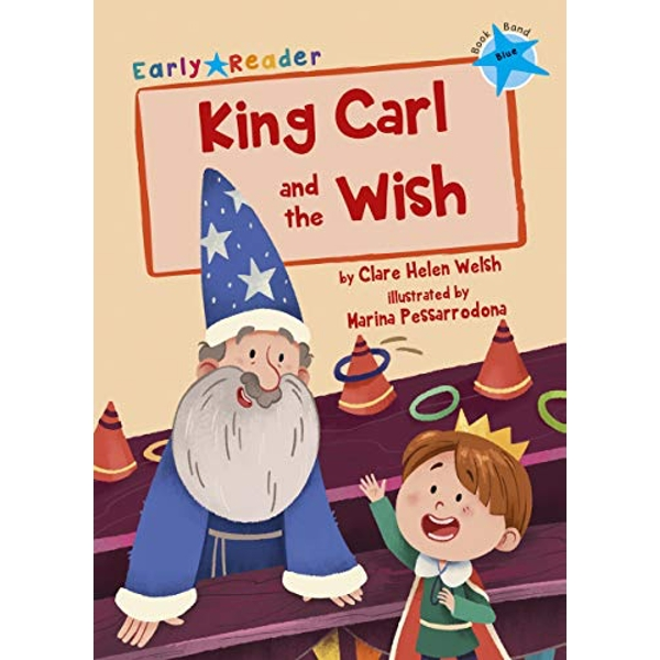 King Carl and the Wish (Blue Early Reader)  Paperback / softback 2018