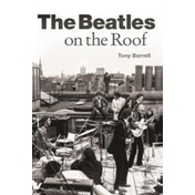 The Beatles on the Roof by Tony Barrell (Paperback, 2017)