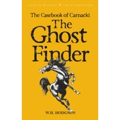 The Casebook of Carnacki The Ghost-Finder by W. H. Hodgson (Paperback, 2006)