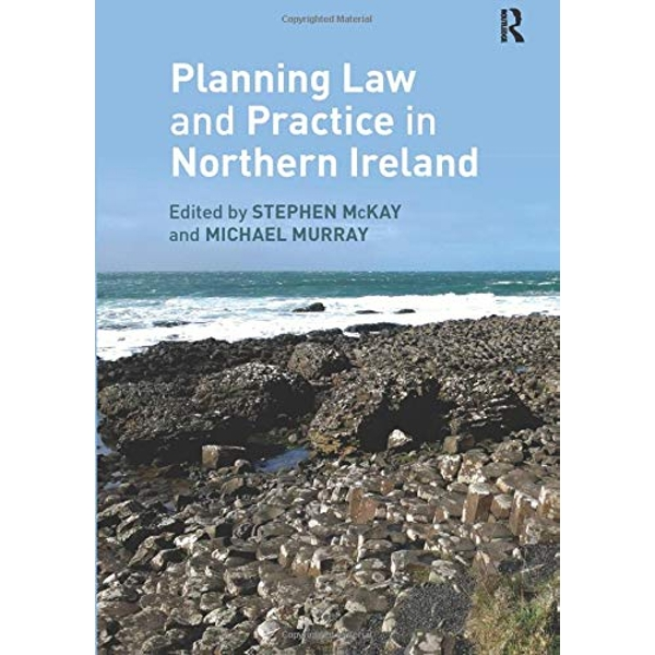 Planning Law and Practice in Northern Ireland  Paperback / softback 2018
