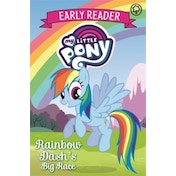 My Little Pony Early Reader: Rainbow Dash\'s Big Race! : Book 3