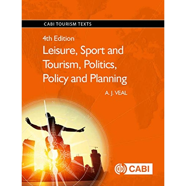 Leisure, Sport and Tourism, Politics, Policy and Plannin by A. J. Veal (Paperback, 2017)