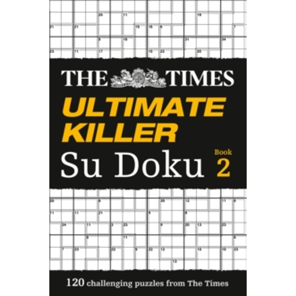 The Times Ultimate Killer Su Doku Book 2: 120 of the deadliest Su Doku puzzles by The Times Mind Games (Paperback, 2010)