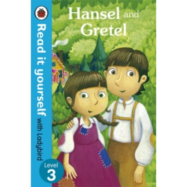 Hansel and Gretel - Read it yourself with Ladybird : Level 3
