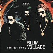 Slum Village - Fan-Tas-Tic Vol 1 Vinyl