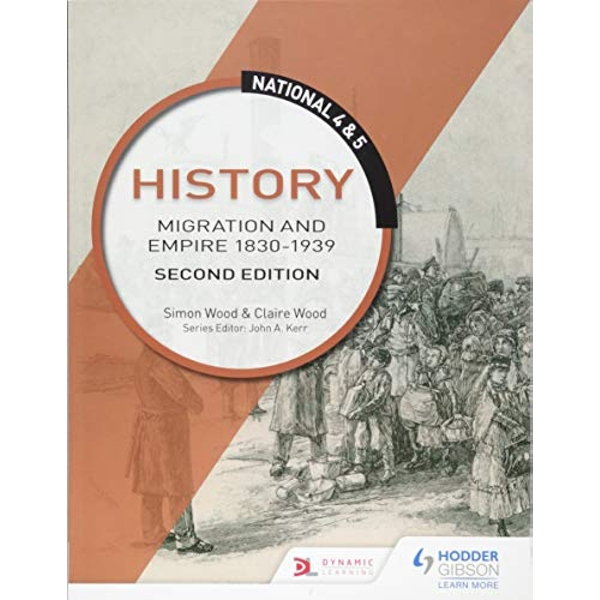 National 4 & 5 History: Migration and Empire 1830-1939: Second Edition  Paperback / softback 2018