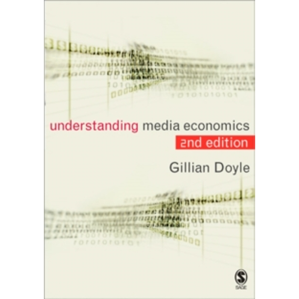 Understanding Media Economics by Gillian Doyle (Paperback, 2013)