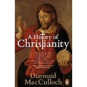 A History of Christianity: The First Three Thousand Years by Diarmaid MacCulloch (Paperback, 2010)