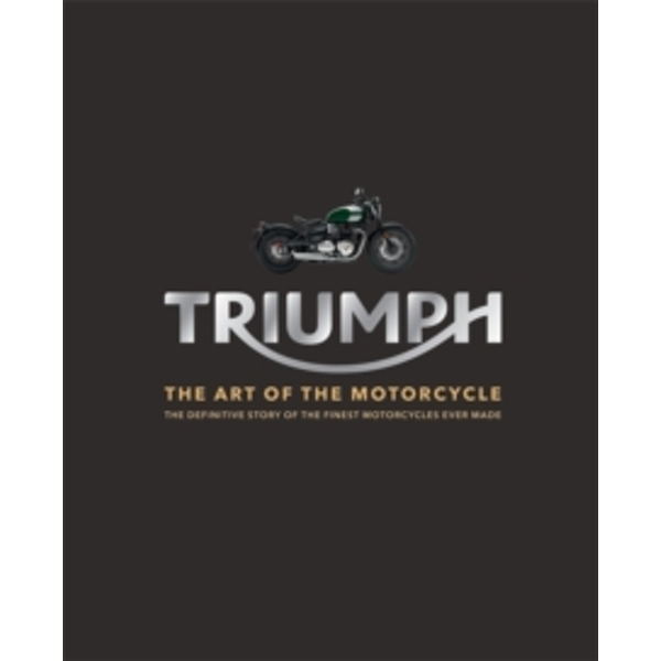 Triumph : The Art of the Motorcycle