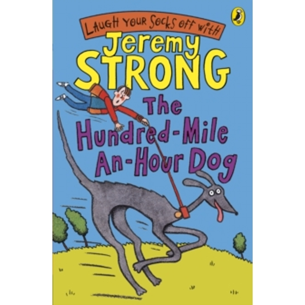 The Hundred-Mile-an-Hour Dog by Jeremy Strong (Paperback, 2007)
