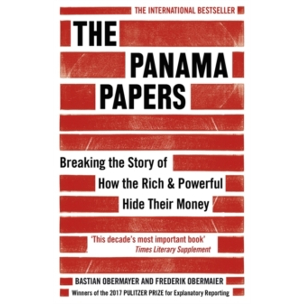 The Panama Papers: Breaking the Story of How the Rich and Powerful Hide Their Money by Frederik Obermaier, Bastian Obermayer (Paperback, 2017)