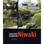 Niwaki: Pruning, Training and Shaping Trees the Japanese Way by Jake Hobson (Hardback, 2007)