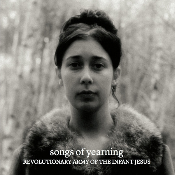 The Revolutionary Army Of The Infant Jesus - Songs Of Yearning Vinyl