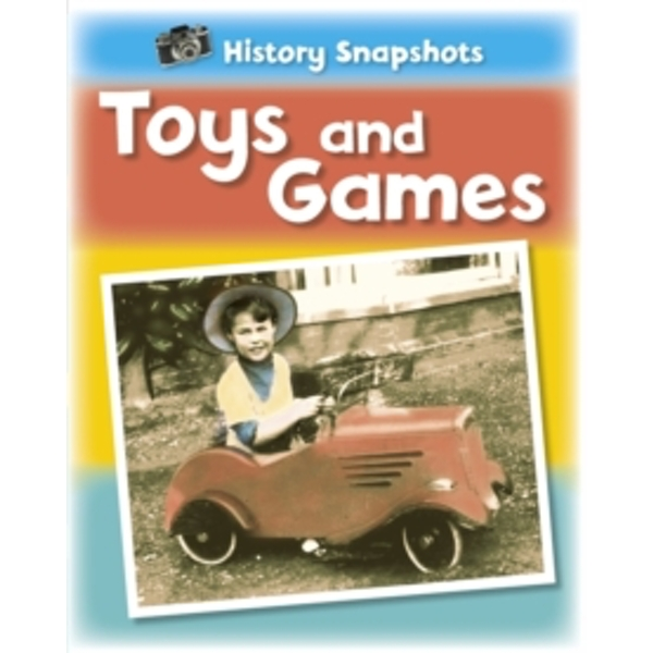 History Snapshots: Toys and Games