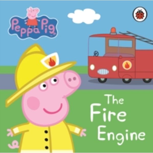 Peppa Pig: The Fire Engine: My First Storybook by Penguin Books Ltd (Board book, 2009)