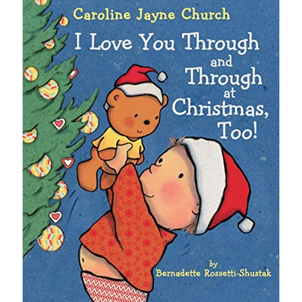 I Love You Through and Through at Christmas, Too!  Board book 2018