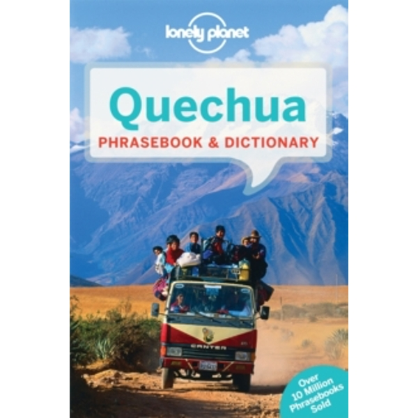 Lonely Planet Quechua Phrasebook & Dictionary by Lonely Planet (Paperback, 2014)