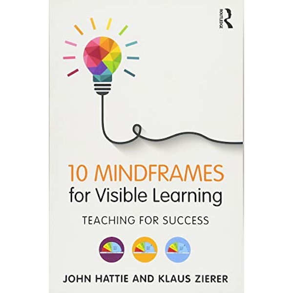 Ten Mindframes For Visible Learning: Teaching for success by John Hattie, Klaus Zierer (Paperback, 2017)