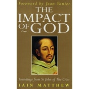 The Impact of God: Soundings from St.John of the Cross by Iain Matthew (Paperback, 1995)