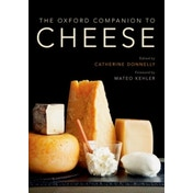 The Oxford Companion to Cheese by Mateo Kehler (Hardback, 2016)