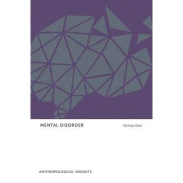 Mental Disorder : Anthropological Insights